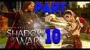 MIDDLE EARTH SHADOW OF WAR HOW IT ALL BEGAN PART 10-RAIN OF ARROWS-TRAITOR'S GATE-FIRST WARCHIEF