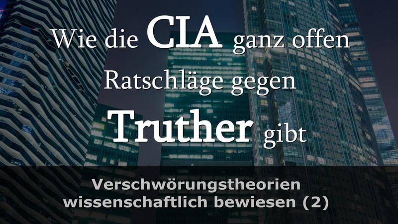 Verschwörungstheorien 2 Wie die CIA ganz offen Ratschläge gibt Truther kaputt zu kriegen