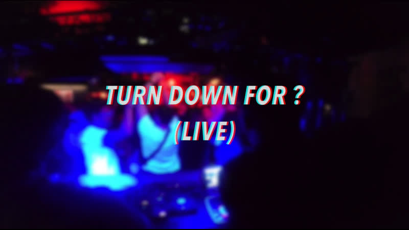 TURN DOWN FOR WHAT (LIVE DJ ROSHER)