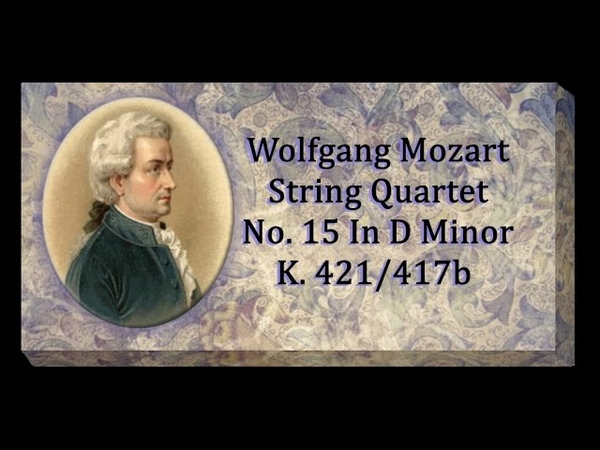 Mozart String Quartet No 15 In D Minor K 421