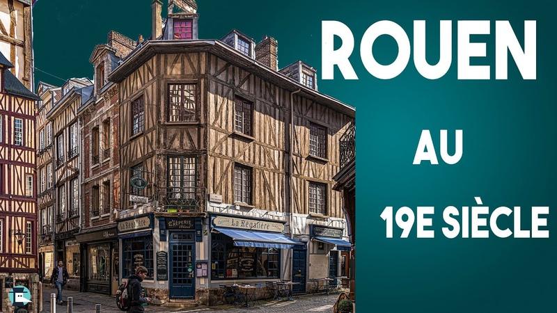 Comment était Rouen au 19e siècle Histoire peinture et impressionnistes