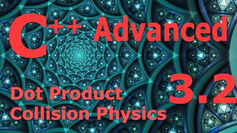 Advanced C Programming Tutorial 3.2 [Dot Product Collision Physics]