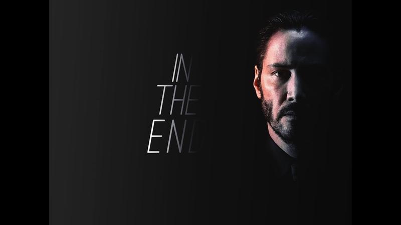 John Wick Tribute || In The End (HBD alexferns)