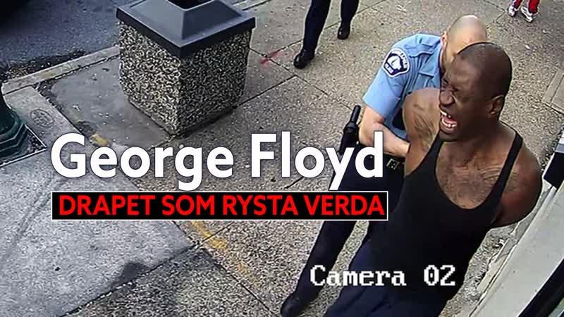 George Floyd drapet som rysta verda George Floyd: A Killing That Shook The World