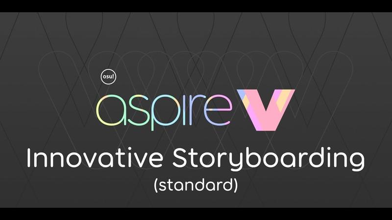 Aspire V: Innovative Storyboarding Showcase osu! standard