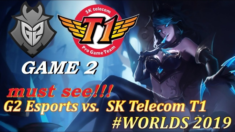 SKT vs. G2 Must See   Игра 2 Полуфинал Semifinals Worlds 2019   G2 Esports vs. SK Telecom T1
