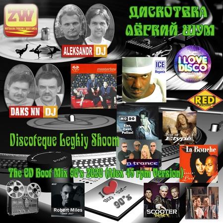 Discoteque Legkiy Shoom The ED Boot Mix 90's Vol 02 2020 Alex 45 rpm Version