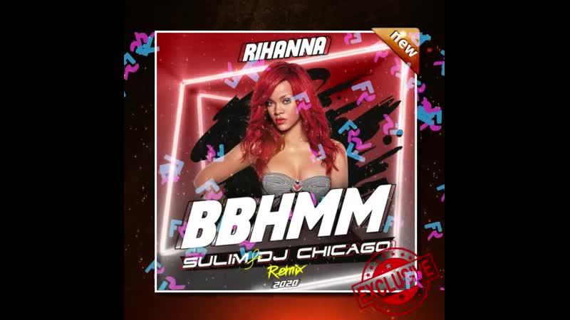 Rihanna BBHMM Sulim Dj Chicago Remix