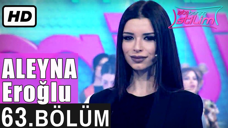 İşte Benim Stilim Aleyna Eroğlu 63 Bölüm 7 Sezon