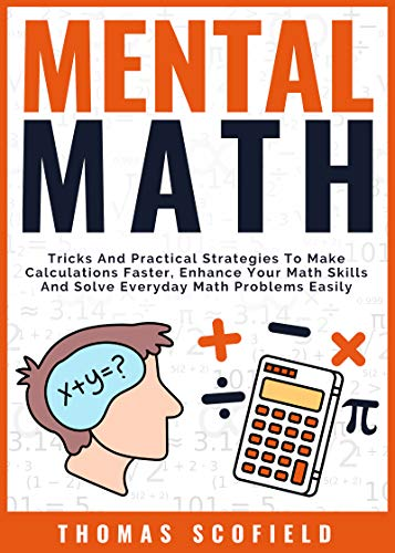 Mental Math Tricks And Practical Strategies To Make Calculations Faster
