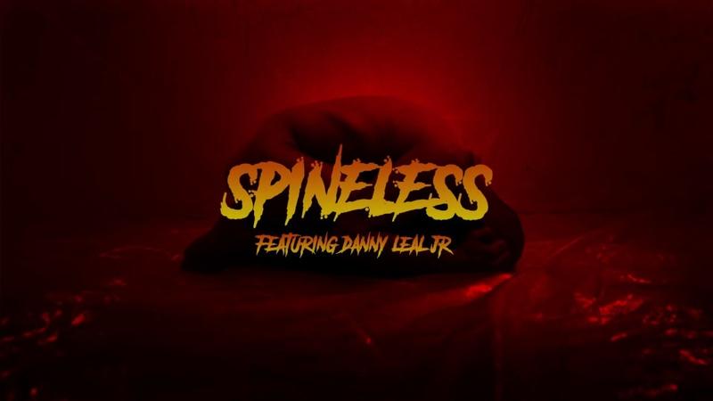 "OVTLIER SPINELESS"" ft Danny Leal jr Official Lyric Video"