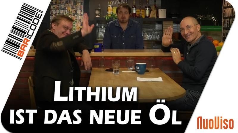 Lithium ist das neue Öl - BarCode mit Röper und Stein