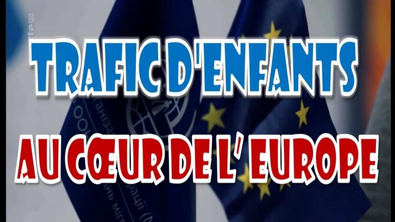 Trafic d'enfants au cœur de l'Europe trafic enfants pedophiles europe