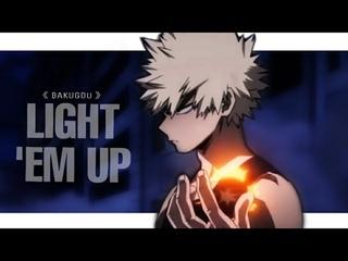 BAKUGOU「AMV」|| Light 'Em Up