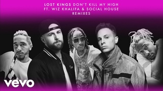 Lost Kings - Don't Kill My High (Squalzz Remix (Audio)) ft. Wiz Khalifa, Social House