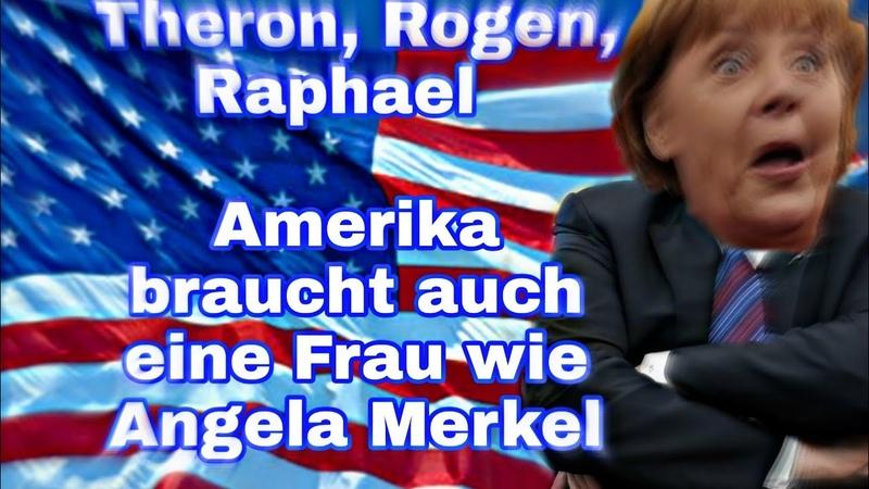 Theron, Rogen, Raphael: Amerika braucht auch eine Frau wie Angela Merkel