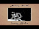 Jimmy Smith - Crazy! Baby - Remastered 2016