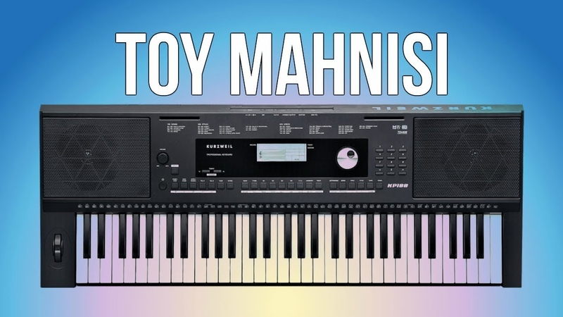 Sen Toy Mahnisi (2019) Sintezator