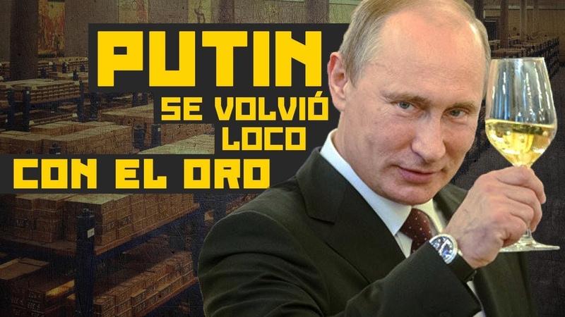 Rusia se despide del dólar Putin compra oro como loco desata una fiebre y preocupa a EEUU