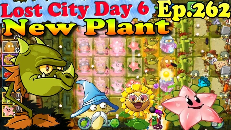Plants vs Zombies 2 China New epic Plant Snapdragon Lost City Day 6 Ep 262