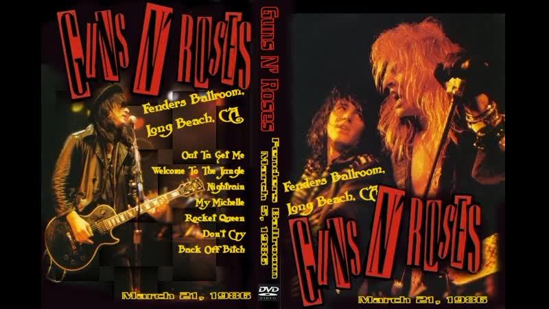 Guns N Roses 1986-03-21 @ Fenders Ballroom, Long Beach, CA