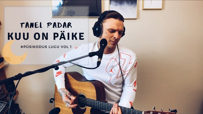 TANEL PADAR - KUU ON PÄIKE (akustiline) püsikodus vol 1