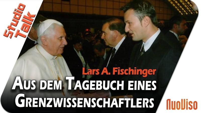 Aus dem Tagebuch eines Grenzwissenschaftlers Im Gespräch mit Lars A Fischinger