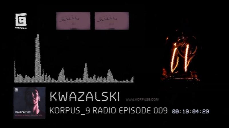 Korpus 9 Radio Episode 009 Kwazalski