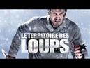 [ FILM COMPLET ] Le Territoire des loups Film Complet en Français 2018 film entier vf