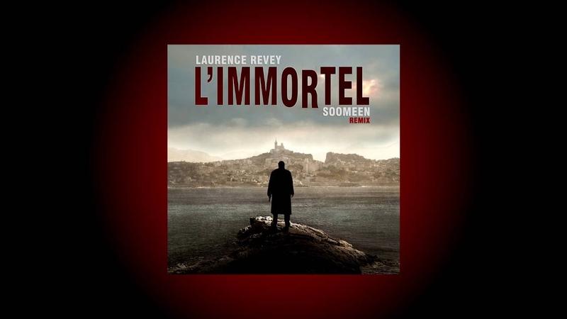 Laurence Revey - LImmortel (Soomeen Remix)