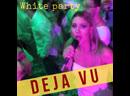Deja Vu 😎😎😎 White party 🎉