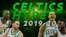Boston Celtics Hype 2019-20 Season