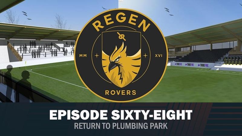 Regen Rovers | Episode 68 - Return to Plumbing Park! | Football Manager 2019