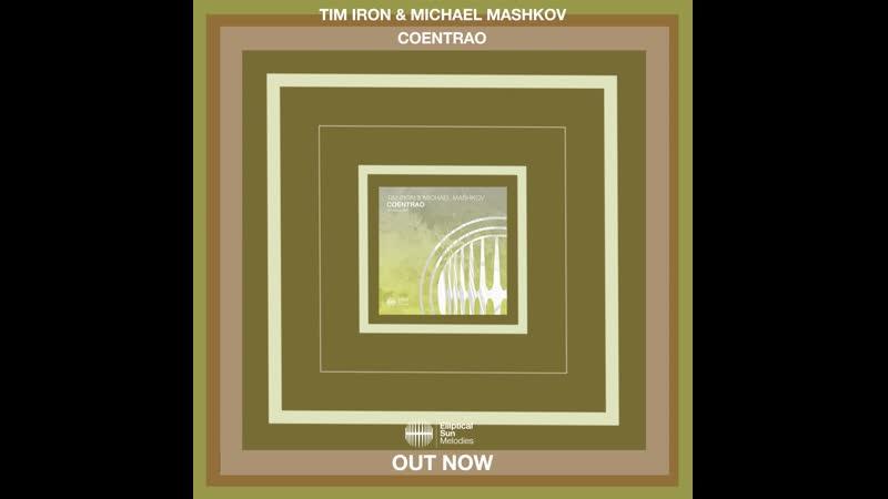 Tim Iron Michael Mashkov - Coentrao [Elliptical Sun Mellodies]
