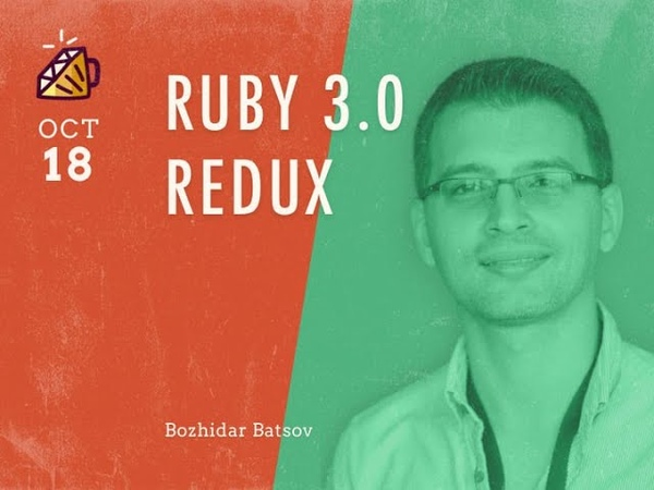 Ruby 3 0 Redux by Bozhidar Batsov