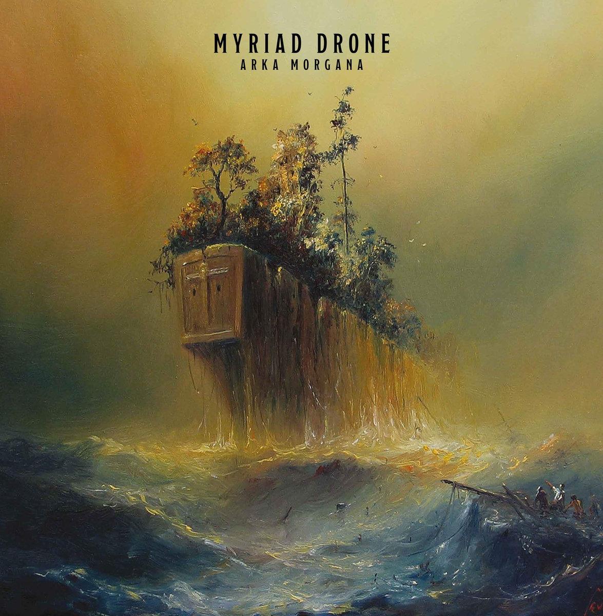 Myriad Drone - Arka Morgana
