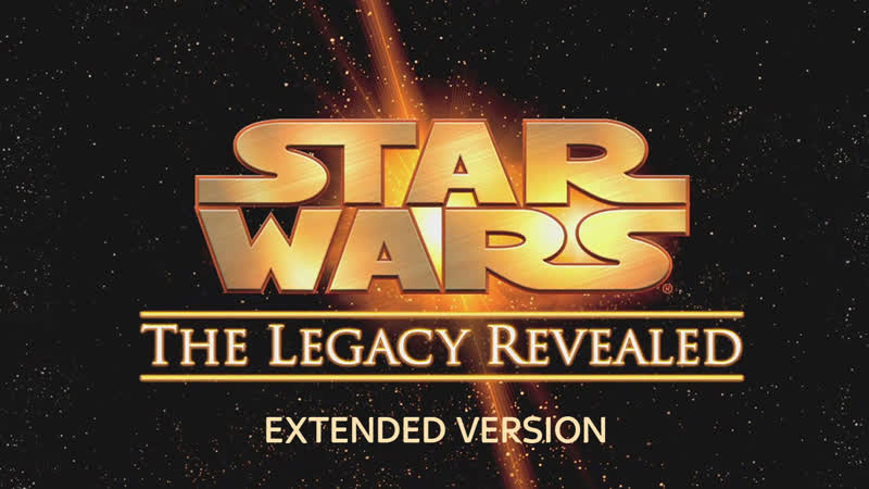 History Channel Star Wars The Legacy Revealed 2007