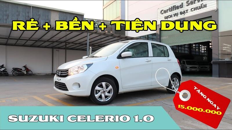 Giảm 15 triệu SUZUKI CELERIO 1 0 có phải lựa chọn tốt để mua trong kinh tế thời Covid 19
