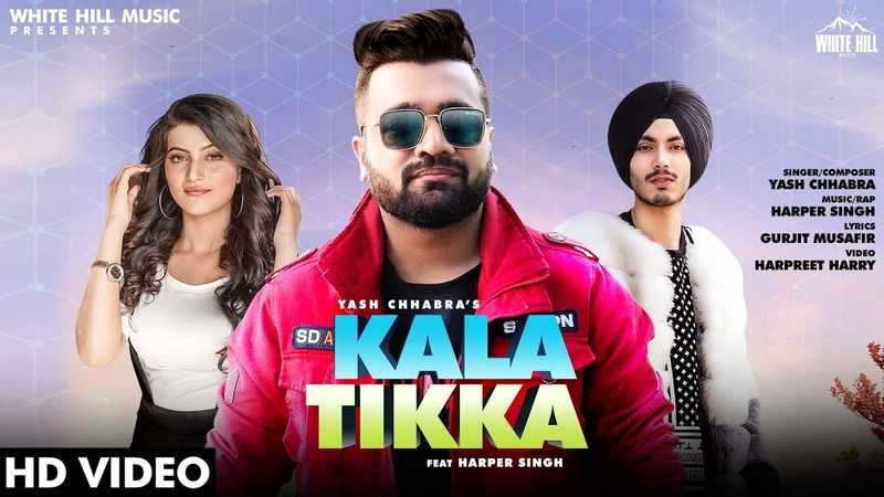 Kala Tikka Full Song Yash Chhabra Ft Harper Singh New Punjabi Song 2020 White Hill Music