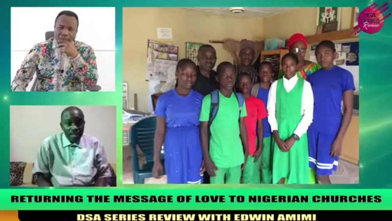 123. 2019-03-16. RETURNING THE MESSAGE OF LOVE TO NIGERIAN CHURCHES. DSA SERIES REVIEW WITH EDWIN