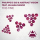 Philippe El Sisi, Abstract Vision feat. Jilliana Danise - This Time