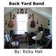 Ricky Hall - Backyard Band