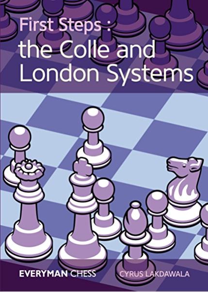 Cyrus Lakdawala_1st Steps_Colle & London Sys_2016 PDF+PGN+CBV BaGUCouOGpE