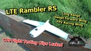 LTE Rambler RS Long Range FPV Wing Leaked Flight Testing Clips