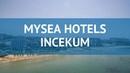 MYSEA HOTELS INCEKUM 4* Турция Алания обзор – отель МУСЕА ХОТЕЛС ИНКЕКУМ 4* Алания видео обзор