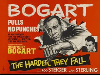 The Harder They Fall (1956)  Humphrey Bogart, Rod Steiger, Jan Sterling