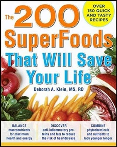 The 200 SuperFoods That Will Save Your Life A Complete Program to Live Younger, Longer