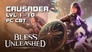 Bless Unleashed Crusader lvl 1~10 Gameplay Closed Beta Steam PC F2P EN