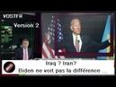 (VOSTFR) Iraq ? Iran? Biden ne voit pas la différence ... (version 2)