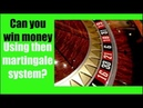 Can you win money using the martingale system on roulette? 2019